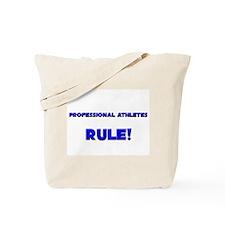 Professional Athletes Rule! Tote Bag
