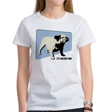 It's a Bulldog Thing Women's T-Shirt