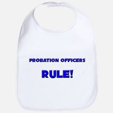Probation Officers Rule! Bib