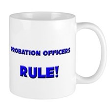 Probation Officers Rule! Mug