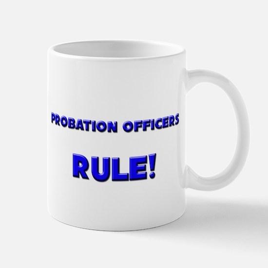 Probation Officers Rule! Mug