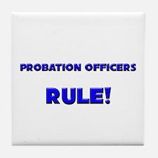 Probation Officers Rule! Tile Coaster