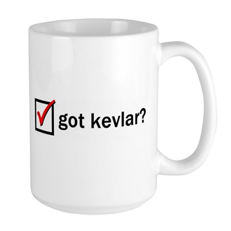 Large Mug - Got Kevlar?
