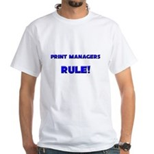 Print Managers Rule! Shirt