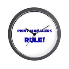 Print Managers Rule! Wall Clock