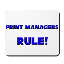 Print Managers Rule! Mousepad