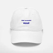 Print Managers Rule! Baseball Baseball Cap