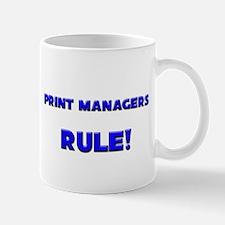 Print Managers Rule! Mug