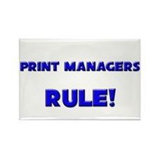 Print Managers Rule! Rectangle Magnet