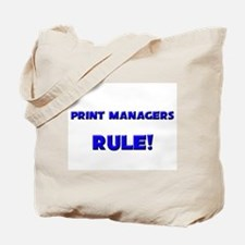 Print Managers Rule! Tote Bag