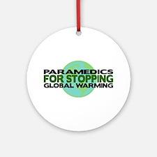 Paramedics Stop Global Warming Ornament (Round)