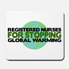 Registered Nurses Stop Global Warming Mousepad