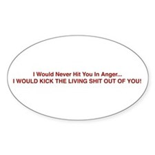 Hit In Anger Oval Decal