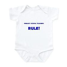Primary School Teachers Rule! Infant Bodysuit