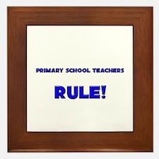 Primary School Teachers Rule! Framed Tile