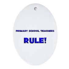 Primary School Teachers Rule! Oval Ornament