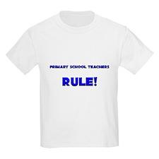 Primary School Teachers Rule! T-Shirt