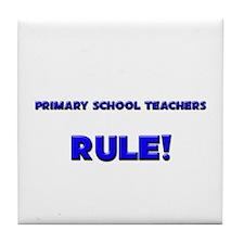 Primary School Teachers Rule! Tile Coaster