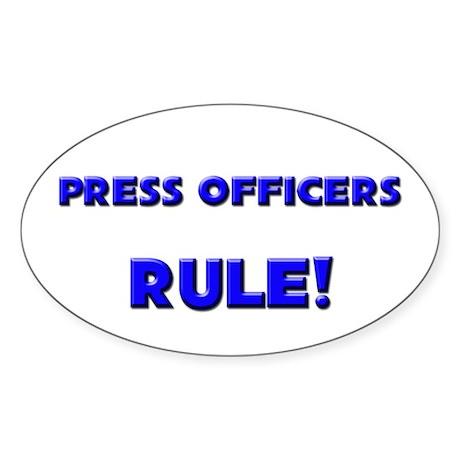 Press Officers Rule! Oval Sticker