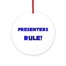 Presenters Rule! Ornament (Round)