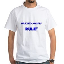 Praxeologists Rule! Shirt