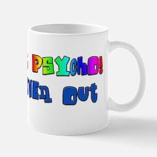 Cute, But Psycho Mug