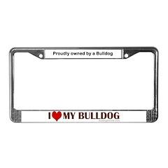 Bulldog - I love my Bulldog License Plate Frame
