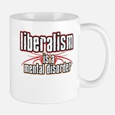 Liberalism is a Mental Disord Small Small Mug
