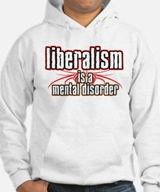 Liberalism is a Mental Disord Jumper Hoody