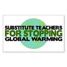 Substitute Teachers Stop Global Warming Decal