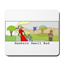 Smokers Smell Bad Mousepad