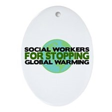 Social Workers Stop Global Warming Oval Ornament