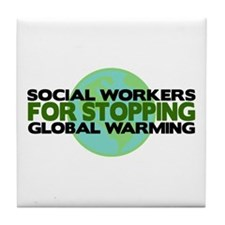 Social Workers Stop Global Warming Tile Coaster