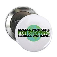 """Social Workers Stop Global Warming 2.25"""" Button"""