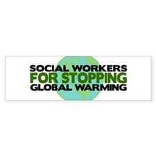 Social Workers Stop Global Warming Bumper Sticker