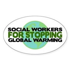 Social Workers Stop Global Warming Oval Decal
