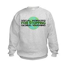 Social Workers Stop Global Warming Sweatshirt