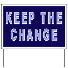 Keep The Change Yard Sign
