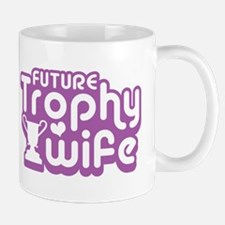 Future Trophy Wife Mug