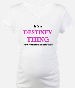 It's a Destiney thing, you w Shirt