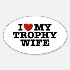 I Love My Trophy Wife Oval Decal