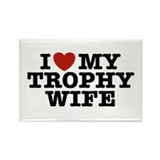 I Love My Trophy Wife Rectangle Magnet