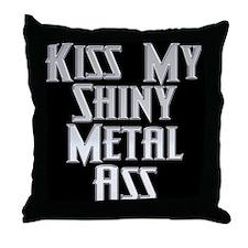 Kiss My Shiny Metal Ass! Throw Pillow