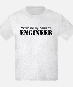 Trust Me My Dad's An Engineer T-Shirt