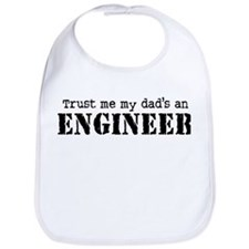 Trust Me My Dad's An Engineer Bib