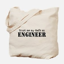 Trust Me My Dad's An Engineer Tote Bag