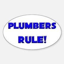 Plumbers Rule! Oval Decal
