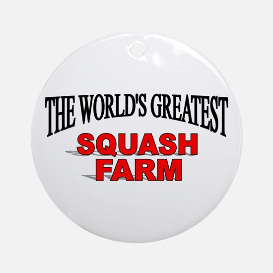 """The World's Greatest Squash Farm"" Ornament (Round"