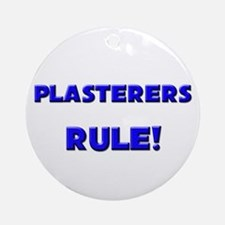 Plasterers Rule! Ornament (Round)