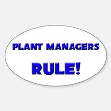 Plant Managers Rule! Oval Decal